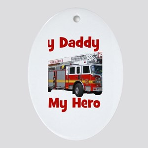 Daddy Is My Hero FireTruck Ornament (Oval)