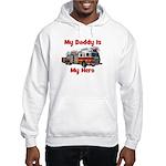 Daddy Is My Hero FireTruck Hooded Sweatshirt