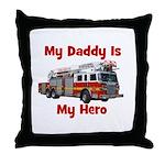 Daddy Is My Hero FireTruck Throw Pillow