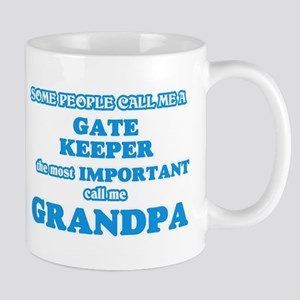 Some call me a Gate Keeper, the most importan Mugs
