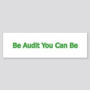 Be Audit You Can Be Sticker (Bumper)