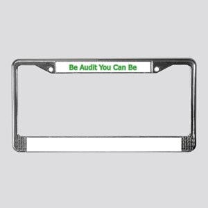 Be Audit You Can Be License Plate Frame