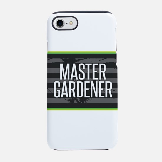 Master Gardener iPhone 7 Tough Case
