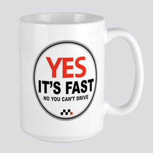 Yes It's Fast Large Mug