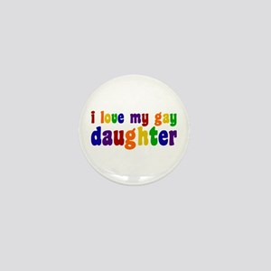 I Love My Gay Daughter Mini Button