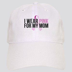 I Wear Pink for My Mom Cap
