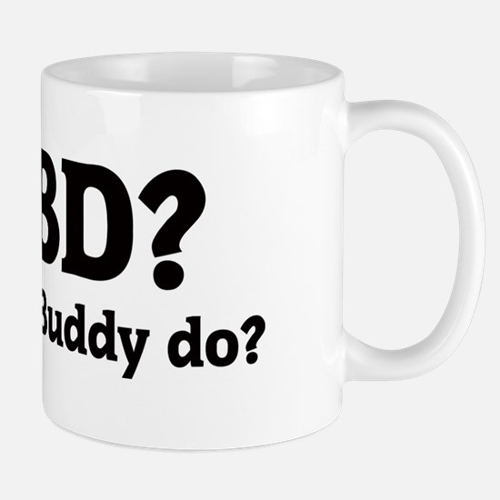 What would Buddy do? Mug