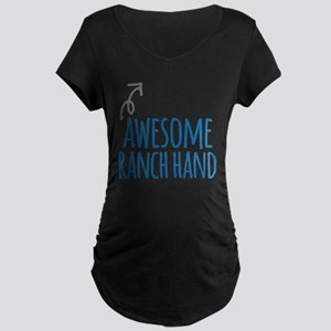 Awesome ranch hand Maternity T-Shirt