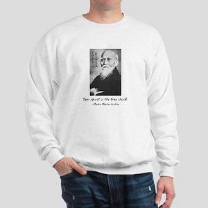 Morihei Ueshiba quote 1 Sweatshirt