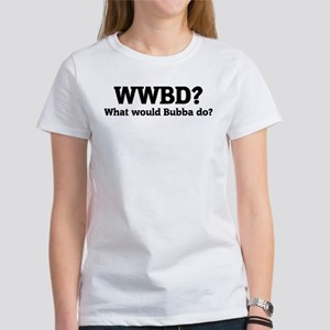 What would Bubba do? Women's T-Shirt