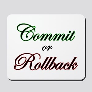 """""""Commit or Rollback"""" Mousepad"""