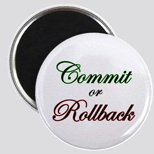 """""""Commit or Rollback"""" Magnet"""