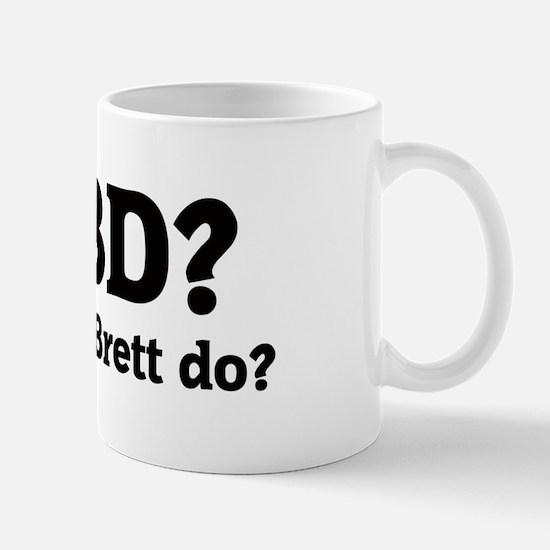 What would Brett do? Mug