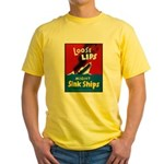 Loose Lips Sink Ships (Front) Yellow T-Shirt
