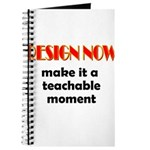 Resign Now - Teachable Moment Journal