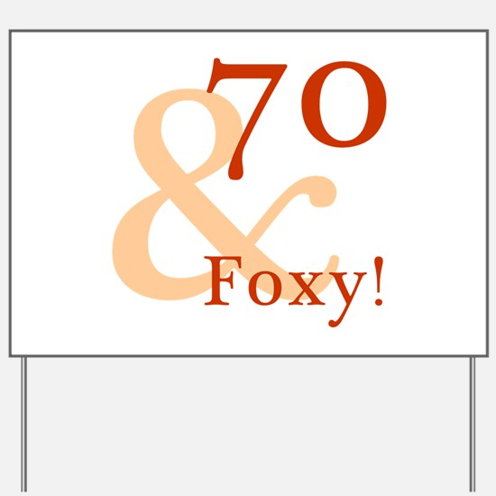 Foxy 70th Birthday Yard Sign