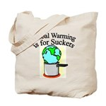 Global Warming is for Suckers Tote Bag