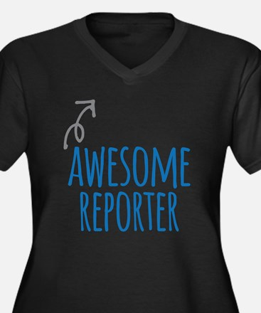 Awesome reporter Plus Size T-Shirt