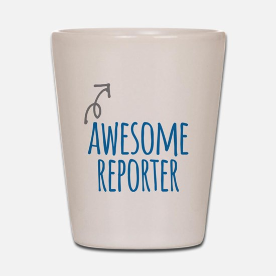 Awesome reporter Shot Glass