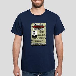 """Lincoln: Destroy Ourselves"" Dark T-Shir"