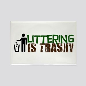 Littering is Trashy Rectangle Magnet