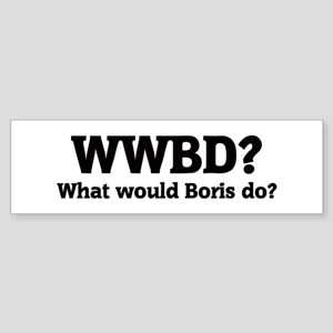 What would Boris do? Bumper Sticker