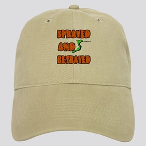 SPRAYED AND BETRAYED Cap