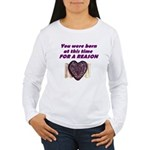Born for a Reason Women's Long Sleeve T-Shirt