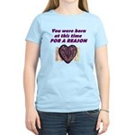 Born for a Reason Women's Light T-Shirt
