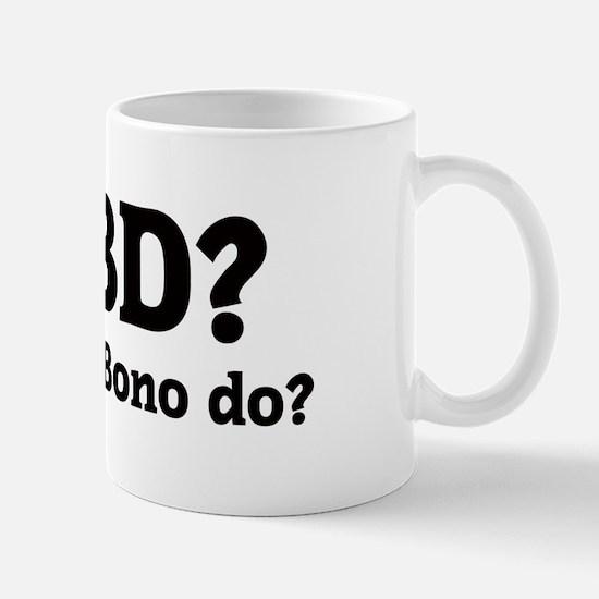 What would Bono do? Mug