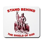 Stand Behind the Shield of Go Mousepad