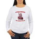 Stand Behind the Shield of Go Women's Long Sleeve
