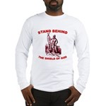 Stand Behind the Shield of Go Long Sleeve T-Shirt