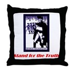 Stand for the Truth Throw Pillow