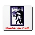Stand for the Truth Mousepad