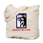 Stand for the Truth Tote Bag
