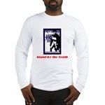Stand for the Truth Long Sleeve T-Shirt