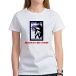 Stand for the Truth Women's T-Shirt