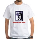 Stand for the Truth White T-Shirt