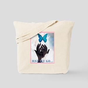 JUST LET GO Tote Bag