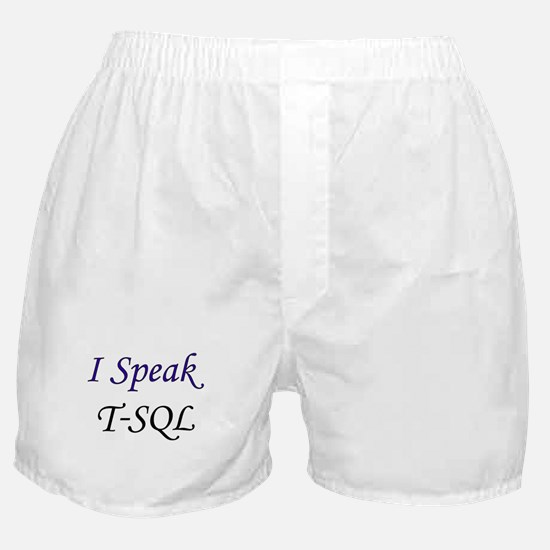"""I Speak T-SQL"" Boxer Shorts"