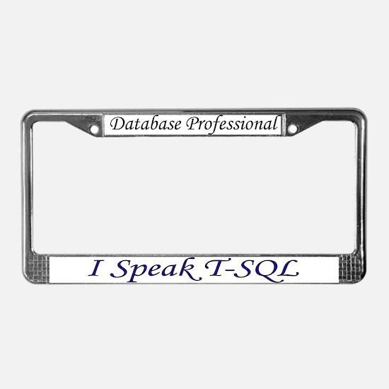 """""""I Speak T-SQL"""" License Plate Frame"""