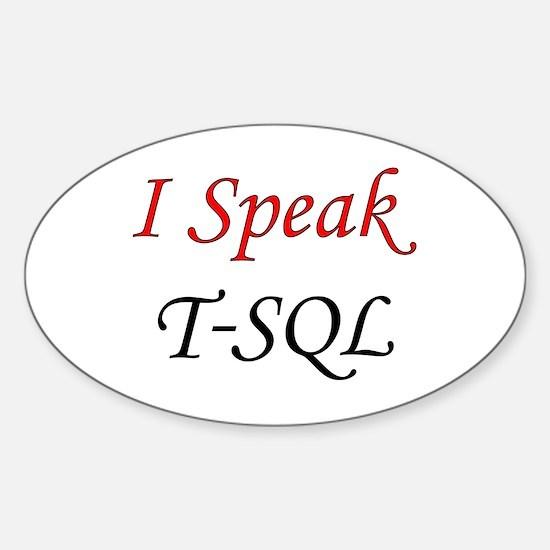 """I Speak T-SQL"" Oval Decal"