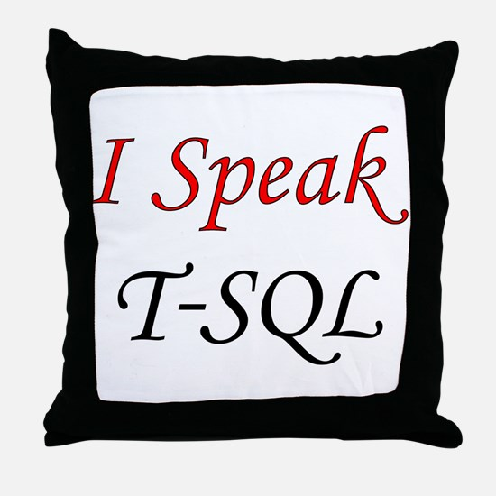 """I Speak T-SQL"" Throw Pillow"