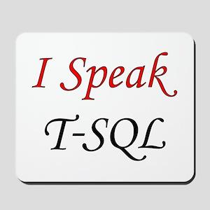"""I Speak T-SQL"" Mousepad"
