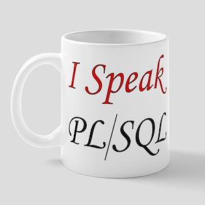 """I Speak PL/SQL"" Mug"