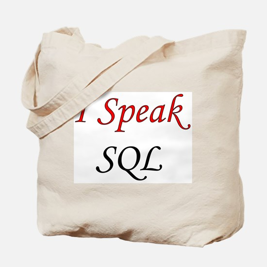 """I Speak SQL"" Tote Bag"