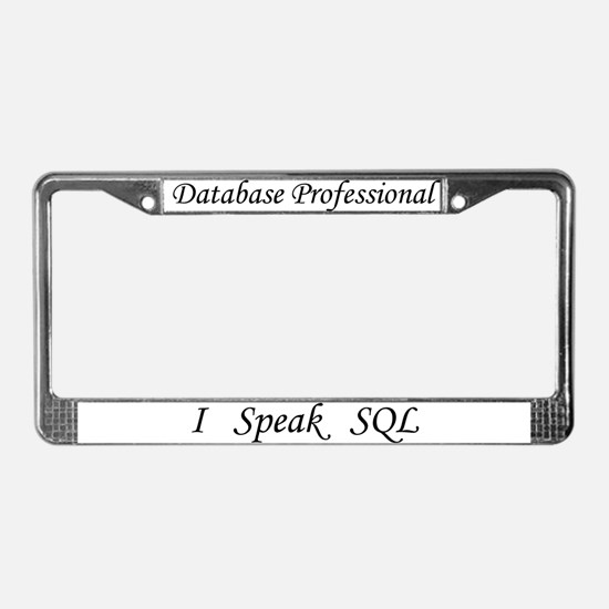 "DB Pro, ""I Speak SQL"" License Plate Frame"