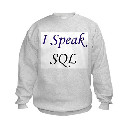 """I Speak SQL"" Kids Sweatshirt"