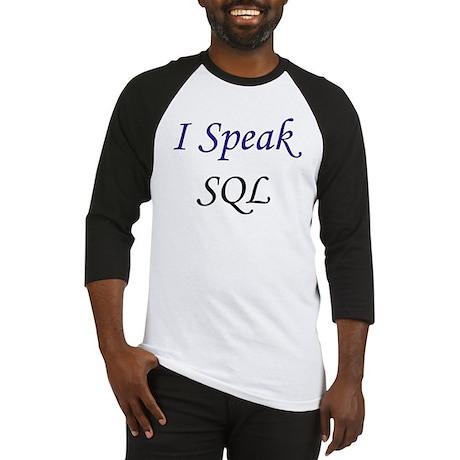"""""""I Speak SQL"""" Baseball Jersey"""